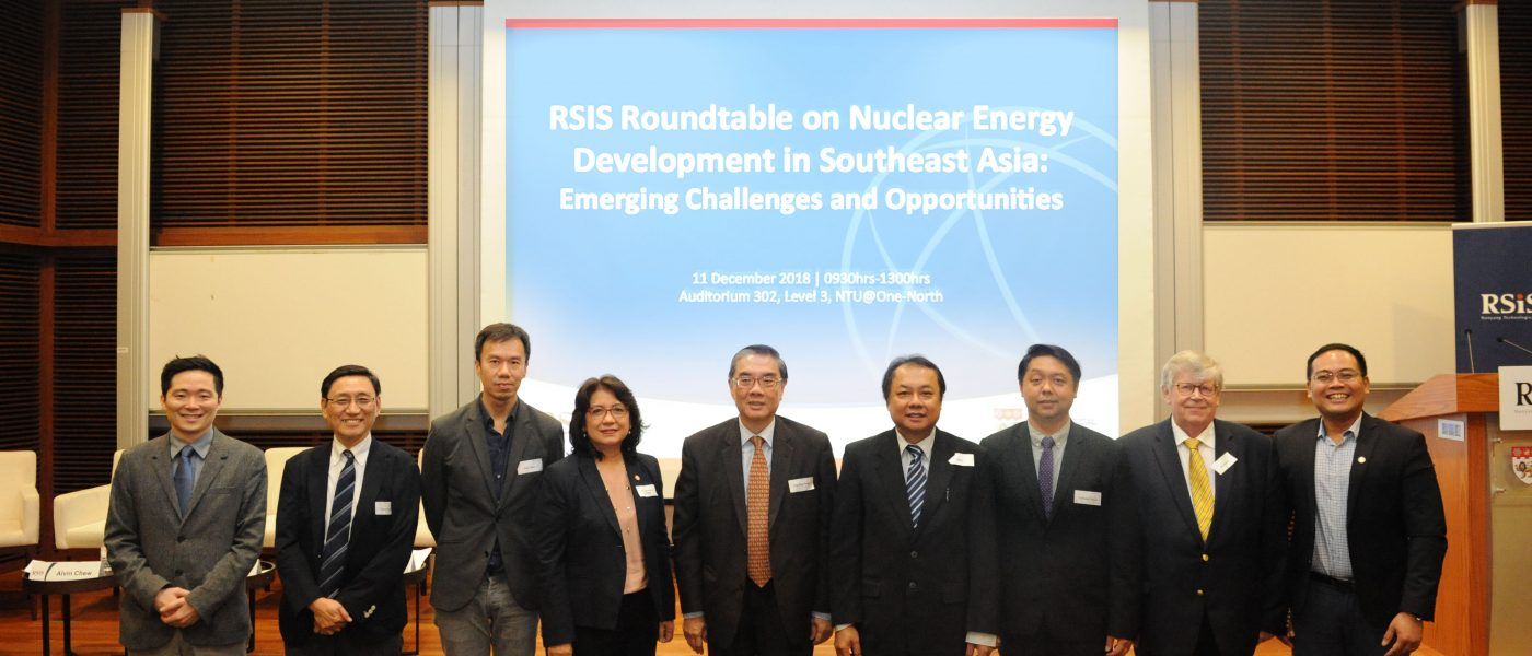 "The NTS Centre organised a roundtable on  ""Nuclear Energy Development in Southeast Asia: Emerging Challenges and Opportunities"" on 11 December 2018."